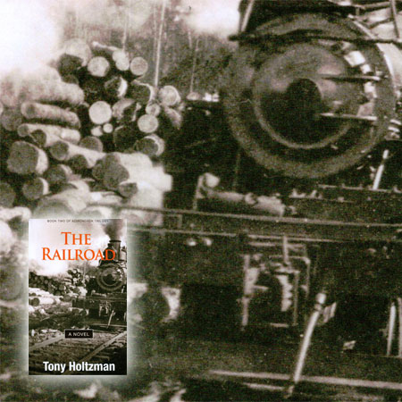 <i>The Railroad</i> is the second novel in Holtzman's <i>Adirondack Trilogy</i>.
