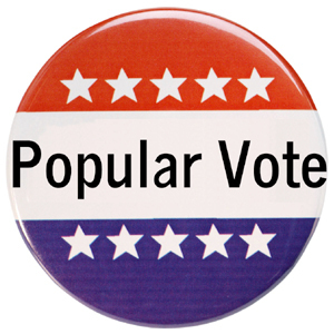 Button for a national campaign launched by NY businessman Tom Golisano to use the popular vote count to determine the presidential winner.