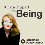 Being with Krista Tippett